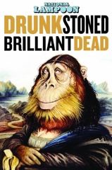 National Lampoon: Drunk Stoned Brilliant Dead Image Cover